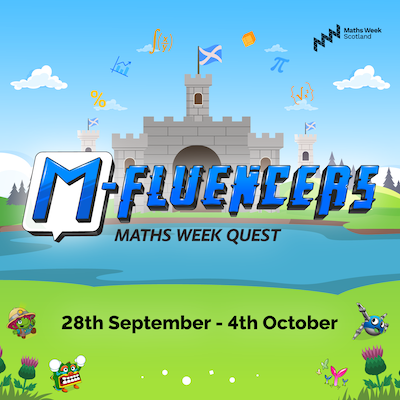 M-Fluencers Maths Week Quest: Scotland