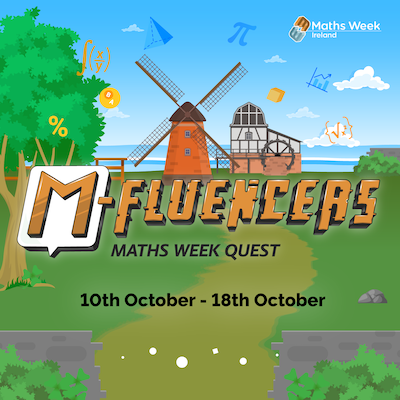 M-Fluencers Maths Week Quest: Ireland